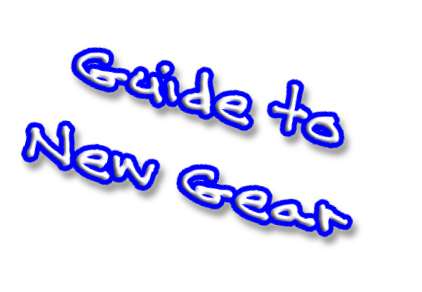 Guide to New Gear